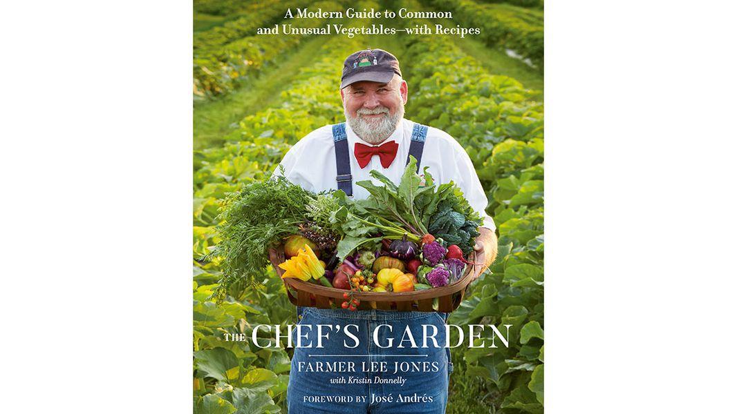Cookbook review: 'The Chef's Garden' by Farmer Lee Jones