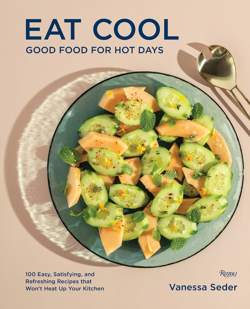 """""""Eat Cool: Good Food for Hot Days"""" by Vanessa Seder."""