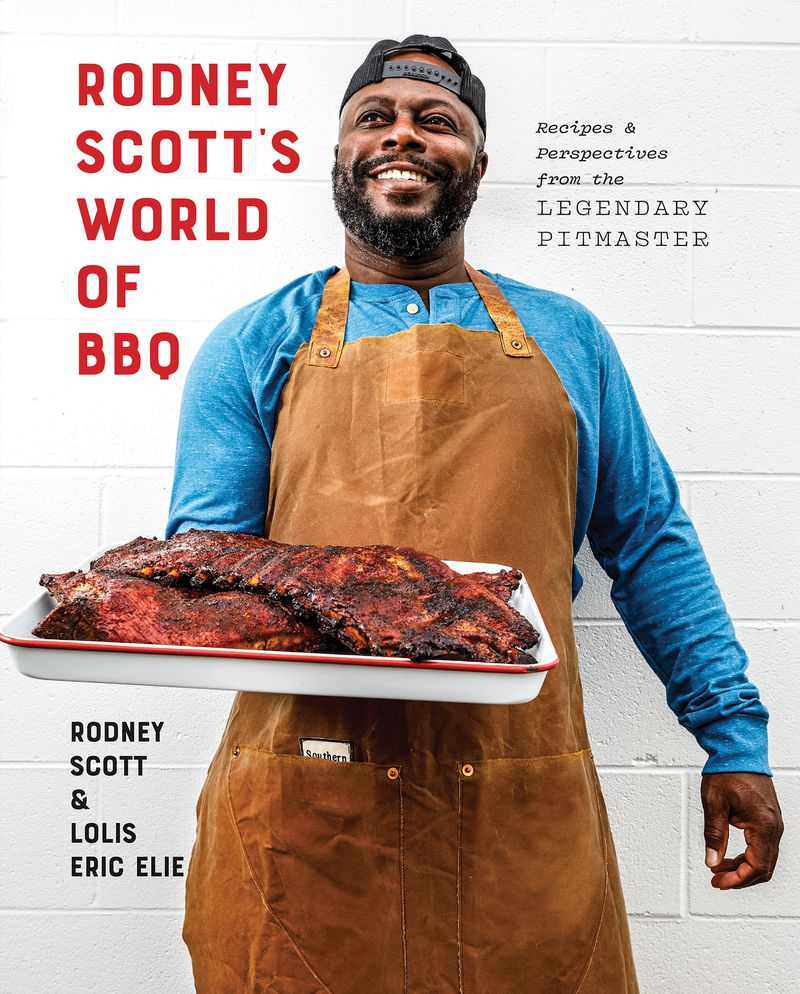 """""""Rodney Scott's World of BBQ: Every Day Is a Good Day"""" by Rodney Scott and Lolis Eric Elie (Clarkson Potter, $29.99). Courtesy of Jerrelle Guy"""
